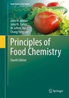 Principles of Food Chemistry by John M. DeMan, John W. Finley, W. Jeffrey Hurst, Chang Yong Lee