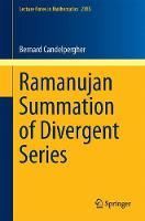 Ramanujan Summation of Divergent Series by Bernard Candelpergher