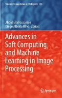 Advances in Soft Computing and Machine Learning in Image Processing by Aboul (Cairo University Egypt) Ella Hassanien