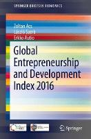 Global Entrepreneurship and Development Index 2016 by Zoltan (George Mason University) Acs