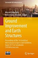 Ground Improvement and Earth Structures Proceedings of the 1st GeoMEast International Congress and Exhibition, Egypt 2017 on Sustainable Civil Infrastructures by Mounir Bouassida