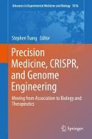Precision Medicine, CRISPR, and Genome Engineering Moving from Association to Biology and Therapeutics by George M. Church