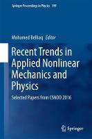 Recent Trends in Applied Nonlinear Mechanics and Physics Selected Papers from CSNDD 2016 by Mohamed Belhaq