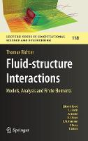 Fluid-structure Interactions Models, Analysis and Finite Elements by Thomas Richter