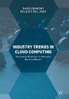 Industry Trends in Cloud Computing Alternative Business-to-Business Revenue Models by David Dempsey, Felicity Kelliher