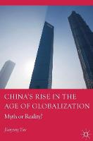 China's Rise in the Age of Globalization A Reinterpretation - irresistible rise or dependent development by Jianyong Yue
