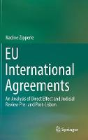 EU International Agreements An Analysis of Direct Effect and Judicial Review Pre- and Post-Lisbon by Nadine Zipperle