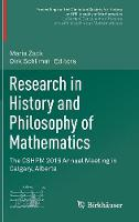 Research in History and Philosophy of Mathematics The CSHPM 2016 Annual Meeting in Calgary, Alberta by Maria Zack