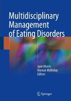 Multidisciplinary Management of Eating Disorders by Jane Morris