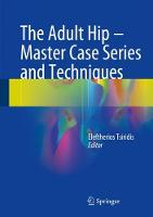 The Adult Hip - Master Case Series and Techniques by Eleftherios Tsiridis