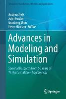 Advances in Modeling and Simulation Seminal Research from 50 Years of Winter Simulation Conferences by Andreas Tolk