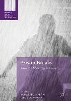 Prison Breaks Toward a Sociology of Escape by Tomas Max Martin