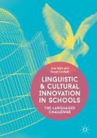 Linguistic and Cultural Innovation in Schools The Languages Challenge by Jane Spiro, Eowyn Crisfield
