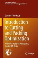 Introduction to Cutting and Packing Optimization Problems, Modeling Approaches, Solution Methods by Guntram Scheithauer