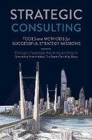 Strategic Consulting Tools and methods for successful strategy missions by Philippe Chereau, Pierre-Xavier Meschi