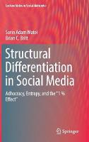Structural Differentiation in Social Media Adhocracy, Entropy, and the 1 % Effect by Sorin Adam Matei, Brian Britt