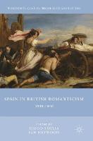 Spain in British Romanticism 1800-1840 by Diego Saglia