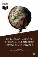 The Palgrave Handbook of Criminal and Terrorism Financing Law by Colin King