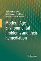 Modern Age Environmental Problems and their Remediation by Mohammad Oves