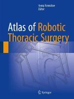 Atlas of Robotic Thoracic Surgery by Kemp Kernstine