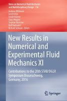 New Results in Numerical and Experimental Fluid Mechanics XI Contributions to the 20th STAB/DGLR Symposium Braunschweig, Germany, 2016 by Andreas Dillmann