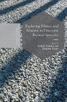 Exploring Silence and Absence in Discourse Empirical Approaches by Melani Schroter