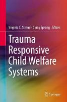 Trauma Responsive Child Welfare Systems by Virginia C. Strand