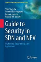 Guide to Security in SDN and NFV Challenges, Opportunities, and Applications by Shao Ying Zhu