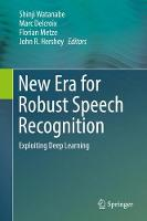 New Era for Robust Speech Recognition Exploiting Deep Learning by Shinji Watanabe