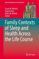 Family Contexts of Sleep and Health Across the Life Course by Susan M. McHale