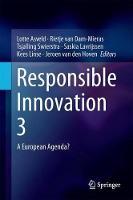 Responsible Innovation 3 A European Agenda? by Lotte Asveld