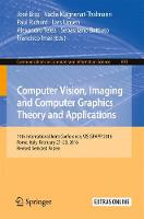 Computer Vision, Imaging and Computer Graphics Theory and Applications 11th International Joint Conference, VISIGRAPP 2016, Rome, Italy, February 27 - 29, 2016, Revised Selected Papers by Jose Braz
