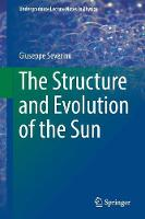 The Structure and Evolution of the Sun by Giuseppe Severino