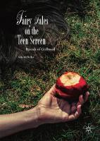 Fairy Tales on the Teen Screen Rituals of Girlhood by Athena Bellas