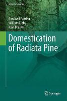 Domestication of Radiata Pine by Rowland Burdon, William Libby, Alan Brown