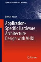 Application-Specific Hardware Architecture Design with VHDL by Bogdan Belean