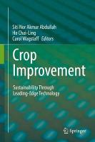 Crop Improvement Sustainability Through Leading-Edge Technology by Siti Nor Akmar Abdullah