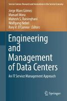Engineering and Management of Data Centers An IT Service Management Approach by Jorge Marx Gomez