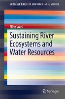Sustaining River Ecosystems and Water Resources by Ellen Wohl