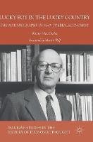Lucky Boy in the Lucky Country The Autobiography of Max Corden, Economist by Warner Max Corden