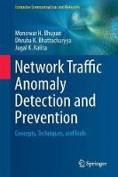 Network Traffic Anomaly Detection and Prevention Concepts, Techniques, and Tools by Monowar H. Bhuyan, Dhruba K. Bhattacharyya, Jugal K. Kalita