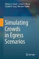 Simulating Crowds in Egress Scenarios by Vinicius J. Cassol, Soraia R. Musse, Claudio R. Jung, Norman I Badler