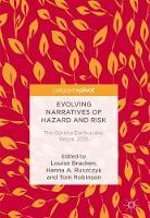 Evolving Narratives of Hazard and Risk The Gorkha Earthquake, Nepal, 2015 by Louise Bracken