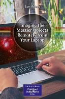 Imaging the Messier Objects Remotely from Your Laptop by Len Adam