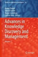 Advances in Knowledge Discovery and Management Volume 7 by Bruno Pinaud