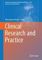 Clinical Research and Practice by Mieczyslaw Pokorski