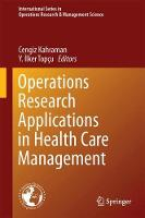 Operations Research Applications in Health Care Management by Cengiz Kahraman