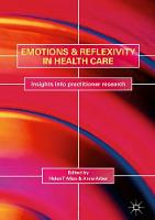 Emotions and Reflexivity in Health and Social Care Field Research by Helen T. Allan