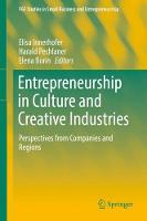 Entrepreneurship in Culture and Creative Industries Perspectives from Companies and Regions by Elisa Innerhofer