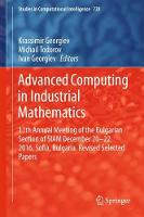 Advanced Computing in Industrial Mathematics 11th Annual Meeting of the Bulgarian Section of SIAM December 20-22, 2016, Sofia, Bulgaria. Revised Selected Papers by Krassimir Georgiev